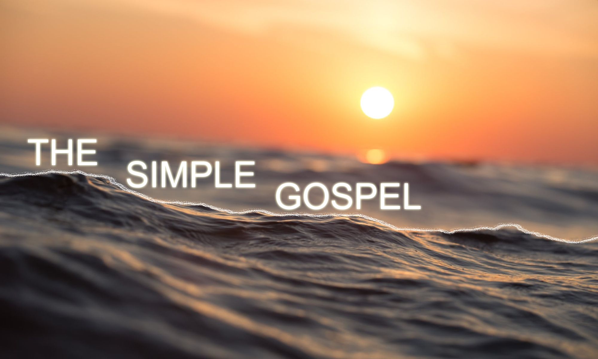 The Simple Gospel - Ocean